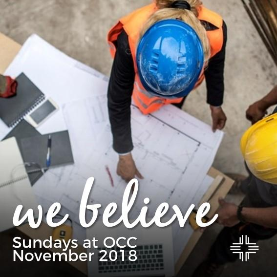 We Believe: Sundays at OCC, November 2018